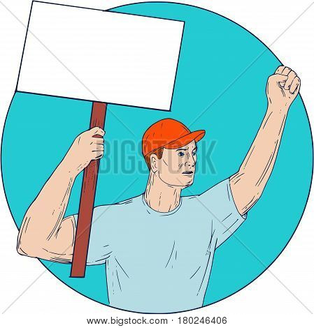 Drawing sketch style illustration of a union worker protester activist unionist protesting striking with fist up holding up a placard sign looking to the side set inside circle on isolated background.