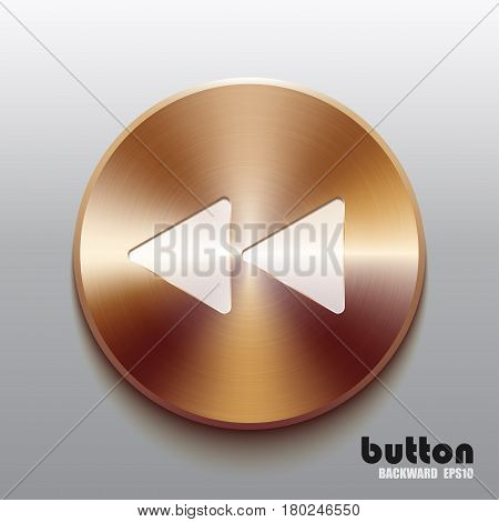 Rewind back round button with white symbol and brushed bronze texture isolated on gray background