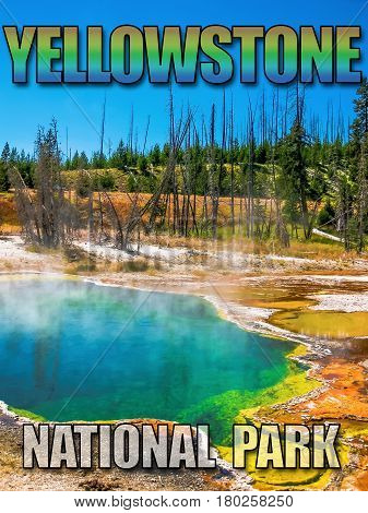 Spectacular colorful Abyss Pool in the West Thumb Geyser Basin of Yellowstone National Park, Wyoming, United States. Picture with  title written of Yellowstone National Park.