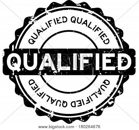 Grunge black qualified round rubber seal stamp on white background