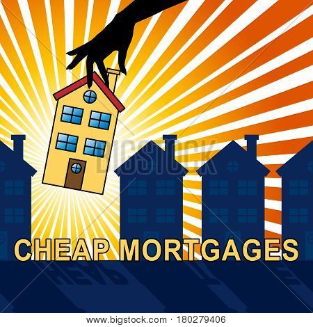 Cheap Mortgages Means Low Cost Loan 3D Illustration