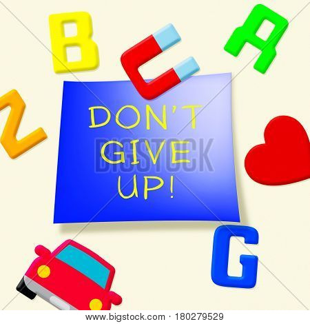 Don't Give Up Means Motivate 3D Illustration
