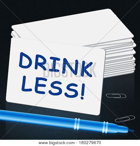 Drink Less Means Stop Drinking 3D Illustration