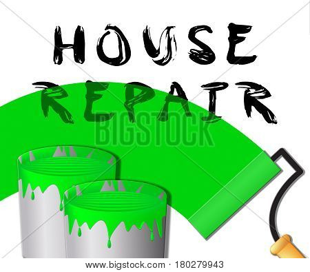 House Repair Paint Represents Fixing House 3D Illustration