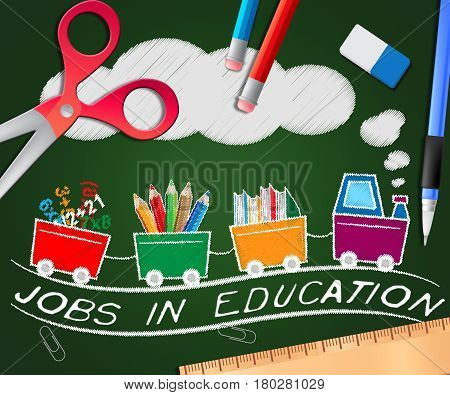 Jobs In Education Showing Teaching Career 3D Illustration