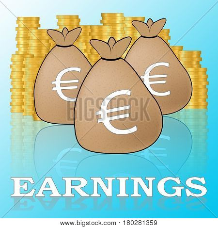 Euro Earnings Shows Salary Income 3D Illustration