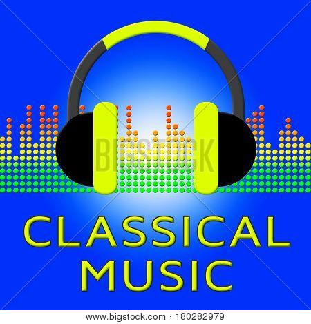 Classical Music Shows Symphonic Soundtracks 3D Illustration