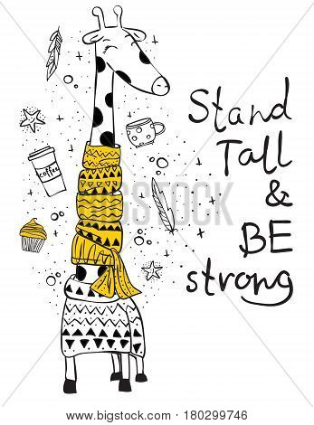 Vector card with cute hipster giraffe and hand drawn text - Stand tall and be strong