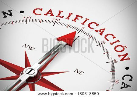 Spanish word calificacion (assessment) on compass as quality evaluation concept (3D Rendering)