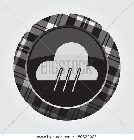 black isolated button with gray black and white tartan pattern on the border - light gray weather rain rainy icon in front of a gray background