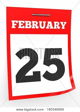 February 25. Calendar On White Background.