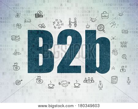 Business concept: Painted blue text B2b on Digital Data Paper background with  Hand Drawn Business Icons