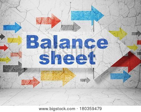 Banking concept:  arrow with Balance Sheet on grunge textured concrete wall background, 3D rendering