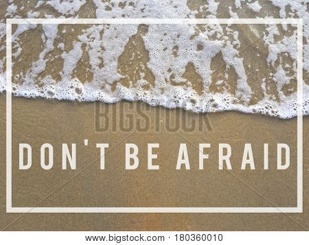 Do not be afraid to be awesome.