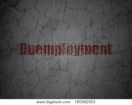 Finance concept: Red Unemployment on grunge textured concrete wall background