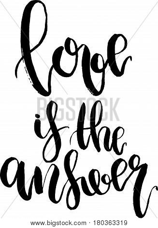 Vector Love is the answer lettering. Hand drawn text calligraphy for Valentine Day greeting card isolated on white background. For design or print.