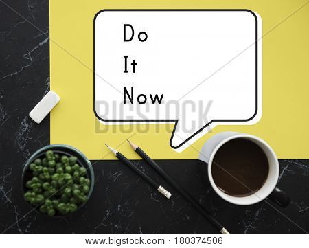 Do It Now Begin Start Launch Motivate