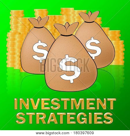 Investment Strategies Means Investing Dollars 3D Illustration