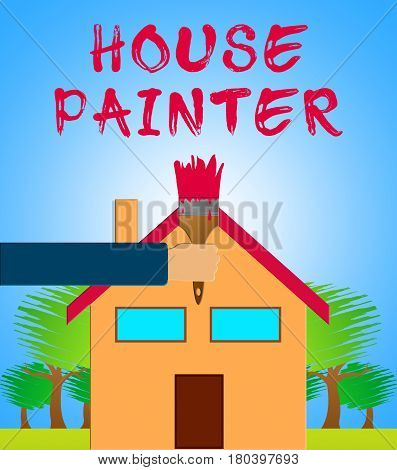 House Painter Means Home Painting 3D Illustration