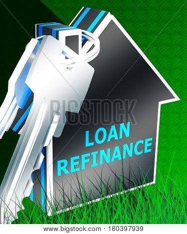 Loan Refinance Meaning Equity Mortgage 3D Rendering