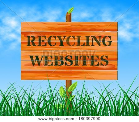Recycling Websites Means Recycle Sites 3D Illustration