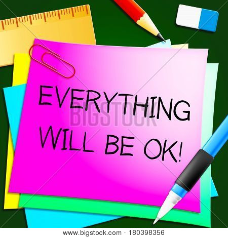 Everything Will Be Ok Note 3D Illustration