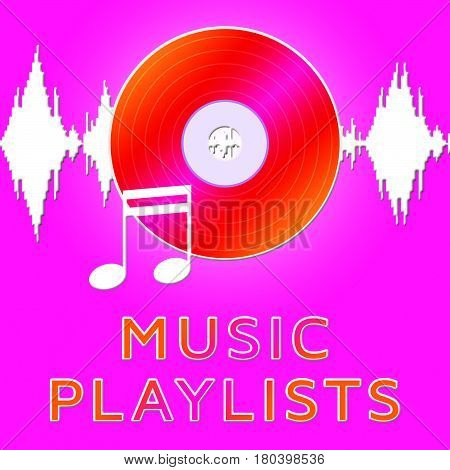 Music Playlists Means Song Listing 3D Illustration