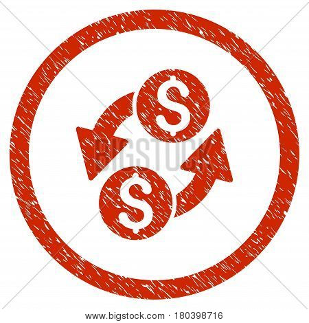 Dollar Exchange grainy textured icon inside circle for overlay watermark stamps. Flat symbol with scratched texture. Circled vector red rubber seal stamp with grunge design.