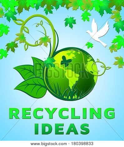 Recycling Ideas Shows Recycle Plans 3D Illustration