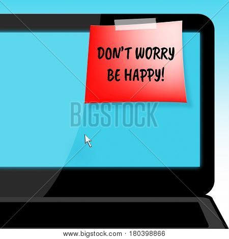 Don't Worry Be Happy Indicating  Positivity 3D Illustration
