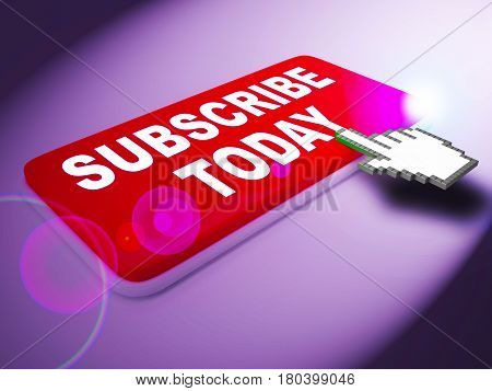 Subscribe Today Represents To Sign Up 3D Rendering
