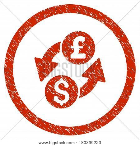 Dollar Pound Exchange grainy textured icon inside circle for overlay watermark stamps. Flat symbol with unclean texture. Circled vector red rubber seal stamp with grunge design.