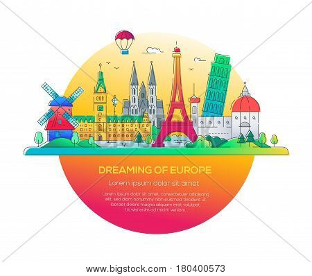 Dreaming of Europe - modern vector line travel illustration. Have a trip, enjoy your vacation. Be on a safe and exciting journey. See great landmarks such as eiffel tower, the tower of pisa, windmill, cathedral, balloon, palace