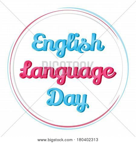 Background for English Language Day. Vector illustration for you design, card, banner, sticker, poster, calendar or placard template in simple cartoon style. April 23. Holiday Collection.