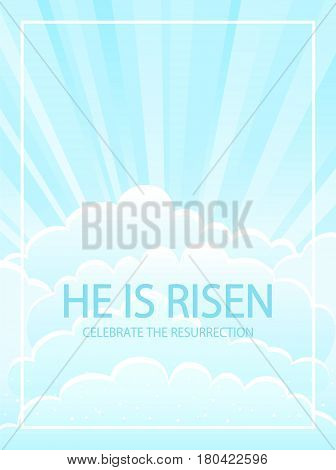 Easter theme blue sky background with clouds, sun rays and lettering He is risen, illustration.