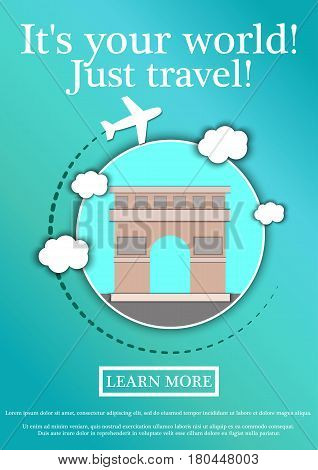 Banner with text Its your world.Just travel. Concept website template.Modern flat design. Vector Illustration.Triumphal Arch, Paris, France