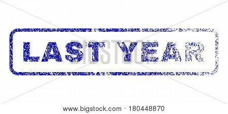 Last Year caption scratched seal imprint for watermarks. Blue Vector.