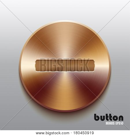 Round minus button with brushed bronze texture isolated on gray background