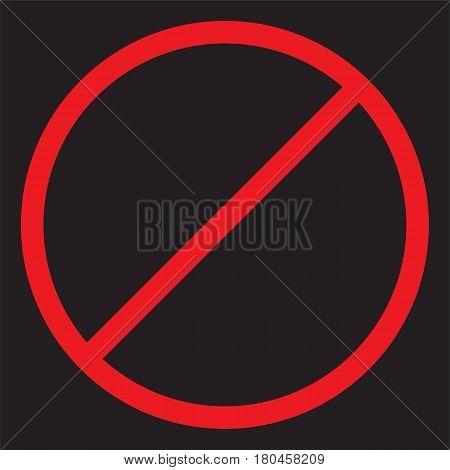 Prohibition road sign. Stop icon. No symbol. Prohibition road sign.
