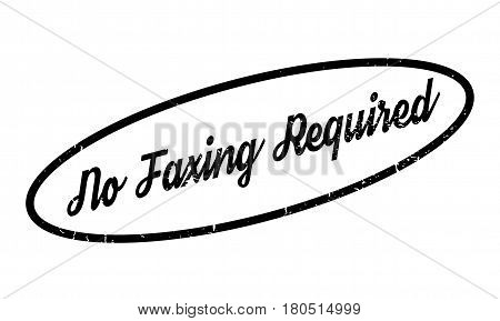 No Faxing Required rubber stamp. Grunge design with dust scratches. Effects can be easily removed for a clean, crisp look. Color is easily changed.