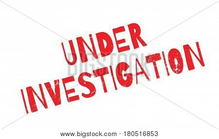 Under Investigation rubber stamp. Grunge design with dust scratches. Effects can be easily removed for a clean, crisp look. Color is easily changed.