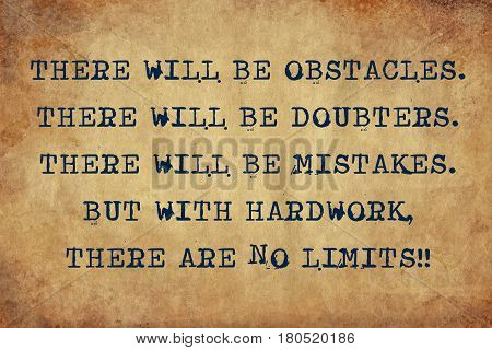 Inspiring motivation quote with typewriter text there will be obstacles. there will be doubters. there will be mistakes. but with hard work, there will be no limits. Distressed Old Paper with Typing image.