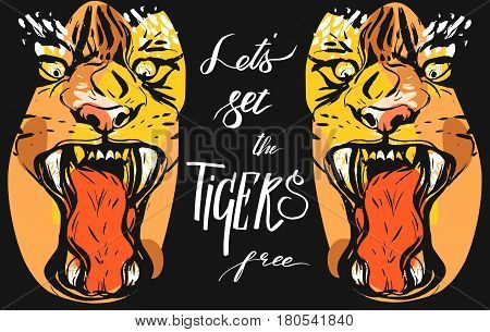 Hand drawn vector abstract graphic drawing of anger tigers faces in orange colors isolated on black background with handwritten calligraphy quote Lets set the tigers free.Animal rights concept.