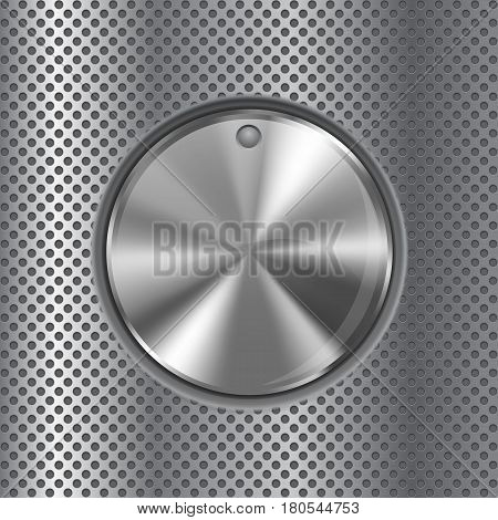 Round knob switch. Metal button on perforated background. Vector illustration