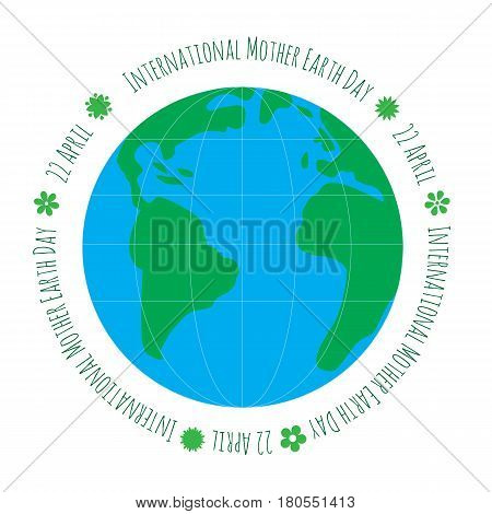 Ecology concept with Earth. International Mother Earth Day environmental movement vector illustration