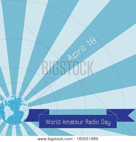 World amateur radio day. Earth on striped background