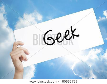Paper With Text Geek . Man Hand Holding Sign On White Paper. Isolated On Sky Background