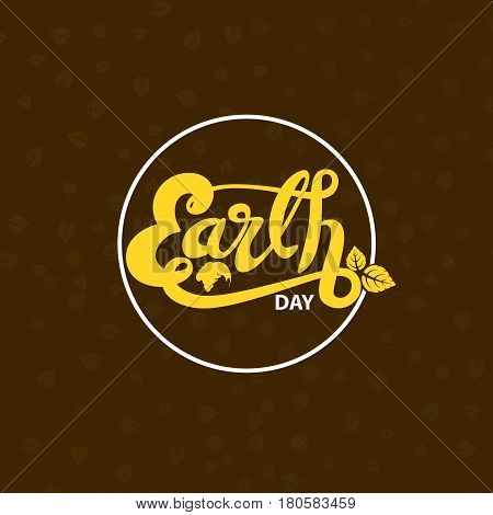 Globe sign and Green Earth Day Typographical Design Elements. Earth Day hand lettering icon.Earth Day logotype symbol.Design for greeting CardPosterFlyerCoverBrochureAbstract background.Vector illustration