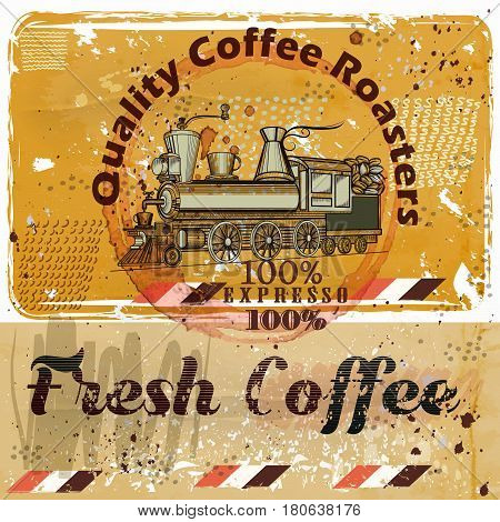 Coffee poster with train, coffee grains on a grunge retro background. Quality fresh coffee