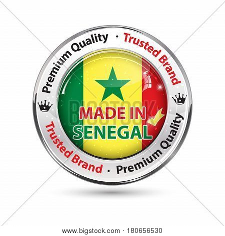 Made in Senegal, Premium quality, trusted brand - business commerce shiny icon with the flag of Senegal on the background. Suitable for retail industry.